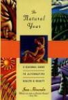 The Natural Year: A Seasonal Guide to Alternative Health & Beauty - Jane Alexander