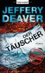 Der Täuscher - Jeffery Deaver, Thomas Haufschild