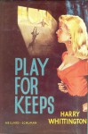 Play for Keeps - Harry Whittington