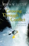 Growing Through Conflict: Lessons from the Life of David - Erwin W. Lutzer