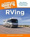 The Complete Idiot's Guide to RVing - Brent Peterson, April Maher