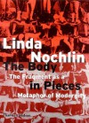 The Body in Pieces: The Fragment as a Metaphor of Modernity - Linda Nochlin