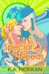Special Needs (Special Needs #1) - K.A. Merikan