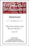 Free Grace Broadcaster - Issue 205 - Apostasy - Arthur W. Pink, Charles H. Spurgeon, Samuel Eyles Pierce, Ebenezer Erskine, Horatius Bonar, Thomas Brooks, Gardiner Spring, John Owen