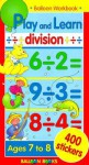 Balloon: Play & Learn: Division Workbook [With 400 Stickers] - Balloon Books
