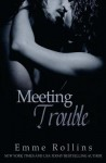 Meeting Trouble - Emme Rollins