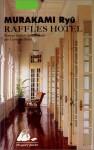Raffles Hotel - Ryū Murakami