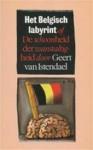 Het Belgisch labyrint of De schoonheid der wanstaltigheid - Geert van Istendael