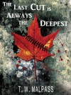 The Last Cut is Always the Deepest - T.W. Malpass, Kate Dunn, Michael Buxton