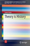 Theory is History (SpringerBriefs on Pioneers in Science and Practice / Texts and Protocols) - Samir Amin