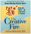 The Creative Fire - Clarissa Pinkola Estés