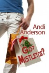 Got Mistletoe? - Andi Anderson