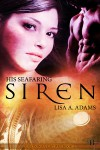 His Seafaring Siren - Lisa A. Adams