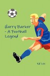 Harry Barker - A Football Legend - Ed Lee