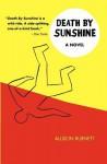 Death by Sunshine - Allison Burnett