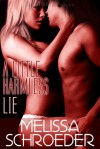 A Little Harmless Lie - Melissa Schroeder