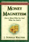 Money Magnetism: How to Attract What You Need When You Need It - Swami Kriyananda
