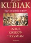Dzieje Greków i Rzymian - Zygmunt Kubiak