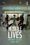Mobile Lives - Anthony Elliott, John Urry