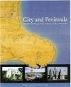 City and Peninsula: The Historic Places of Christchurch and Banks Peninsula: Otautahi and Horomaka - John Wilson