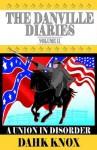 The Danville Diaries Volume Two: A Union in Disorder - Warren B. Dahk Knox, Dahk B. Knox, Mary Inbody