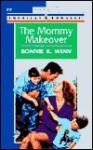 The Mommy Makeover - Bonnie K. Winn