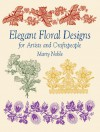 Elegant Floral Designs for Artists and Craftspeople - Marty Noble