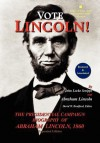 Vote Lincoln! the Presidential Campaign Biography of Abraham Lincoln, 1860; Restored and Annotated (Expanded Edition, Hardcover) - John Scripps, Abraham Lincoln, David Bradford