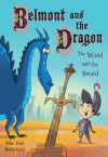 Belmont and the Dragon 2: The Wand and the Sword - Mike Zarb, Robin Gold
