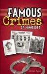 Famous Crimes of Minnesota - Michael Burgan