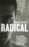 Radical: My Journey from Islamist Extremism to a Democratic Awakening - Maajid Nawaz