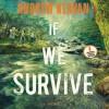 If We Survive (Audio) - Andrew Klavan, Jeremy Johnson