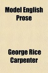 Model English Prose - George Rice Carpenter