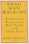 Dead Man Walking: An Eyewitness Account of the Death Penalty in the United States - Helen Prejean
