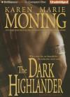 The Dark Highlander - Karen Marie Moning, Phil Gigante