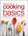 Betty Crocker Cooking Basics: Recipes and Tips toCook with Confidence - Betty Crocker