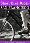Short Bike Rides® in and around San Francisco, 2nd - Henry Kingman