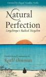 Natural Perfection: Longchenpa's Radical Dzogchen - Longchen Rabjam, Keith Dowman, Namkhai Norbu