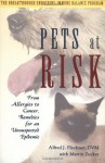 Pets at Risk: From Allergies to Cancer, Remedies for an Unsuspected Epidemic - D.V.M. Alfred J. Plechner, Martin Zucker