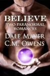 Believe: 2 Paranormal Romances - Dale Mayer, C.M. Owens