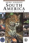 Animal Geography: South America - Joanne Mattern, Perfection Learning Corporation