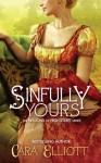 Sinfully Yours - Cara Elliott