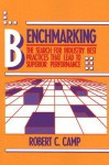 Benchmarking: The Search for Industry Best Practices That Lead to Superior Performance - Robert C. Camp