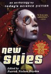 New Skies: An Anthology of Today's Science Fiction - Orson Scott Card, Debra Doyle, Greg Bear, Kim Stanley Robinson, Philip K. Dick, Jane Yolen, Spider Robinson, James D. Macdonald, Terry Bisson, David Langford, Nancy Kress, Geoffrey A. Landis, Steven Gould, Robert Charles Wilson, Maureen F. McHugh, Greg Van Eekhout, Will