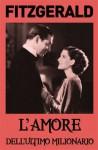 L'amore dell'ultimo milionario - F. Scott Fitzgerald, Maria Baiocchi, Anna Tagliavini, Goffredo Fofi
