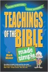 Teachings of the Bible Made Simple - Mark Water