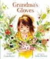 Grandma's Gloves. Cecil Castellucci - Castellucci, Julia Denos