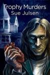 TROPHY MURDERS - Sue Julsen, Gary McCluskey