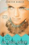 In Too Deep - Jennifer Banash