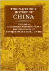 The Cambridge History of China, Volume 14: The People's Republic, Part 1: The Emergence of Revolutionary China, 1949-1965 - Roderick MacFarquhar, John King Fairbank